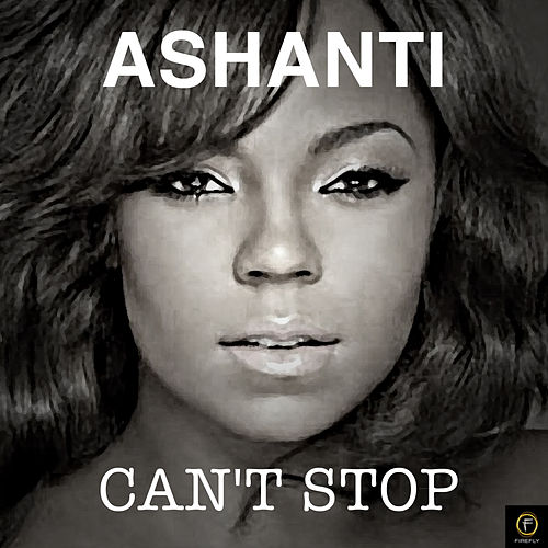 Ashanti, Can't Stop by Ashanti