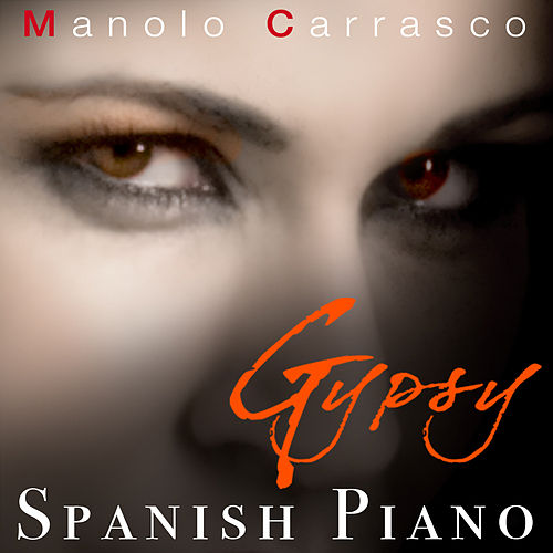 Gypsy Spanish Piano de Manolo Carrasco