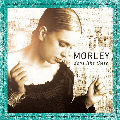 Days Like These by Morley