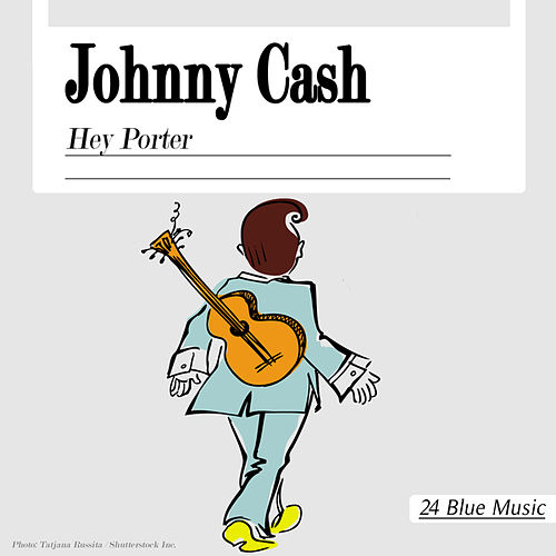 Hey Porter von Johnny Cash