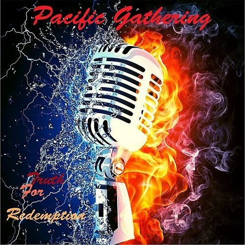 Truth for Redemption by Pacific Gathering