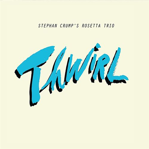 Thwirl by Stephan Crump