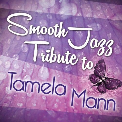Smooth Jazz Tribute to Tamela Mann von Smooth Jazz Allstars