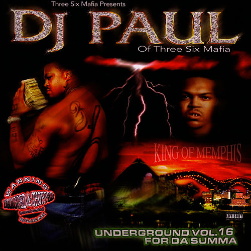 Underground Vol. 16 For Da Summer Dragged And Chopped de DJ Paul