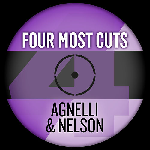 Four Most Cuts Presents - Agnelli & Nelson by Agnelli & Nelson