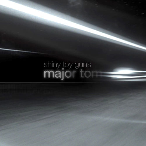 Major Tom (Coming Home) by Shiny Toy Guns