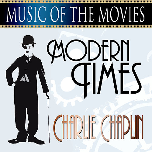 Music Of The Movies - Modern Times von Charlie Chaplin (Films)
