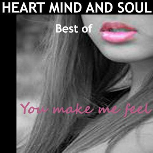 You Make Me Feel, Best Of by Heart Mind