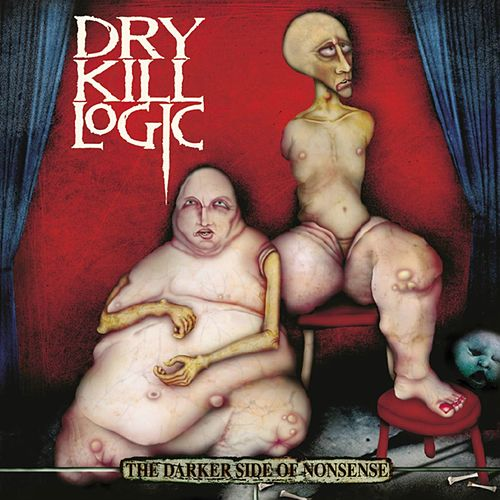 The Darker Side Of Nonsense by Dry Kill Logic