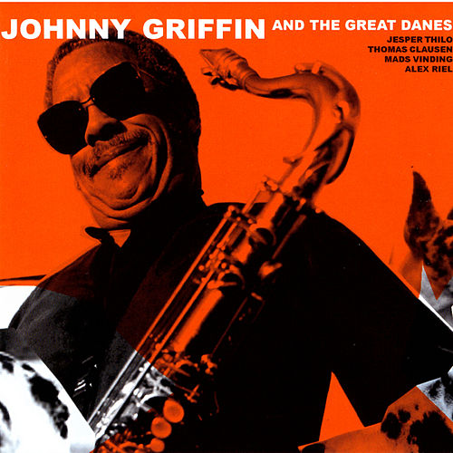 Johnny Griffin And The Great Danes by Alex Riel