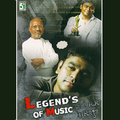 Legend's of Music - Hits of A.R.Rahman and Ilayaraja by Various Artists