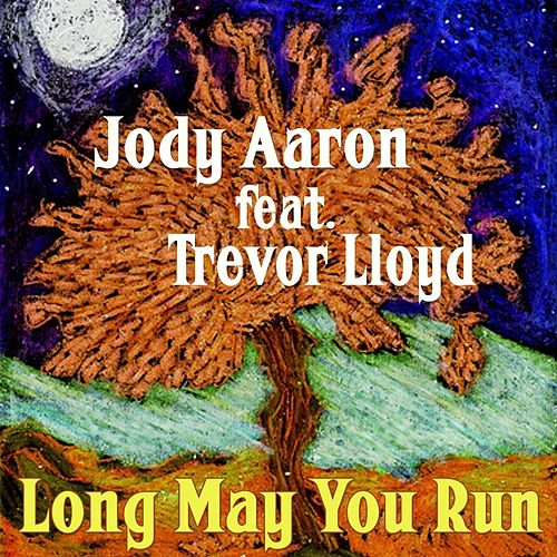 Long May You Run (feat. Trevor Lloyd) di Jody Aaron