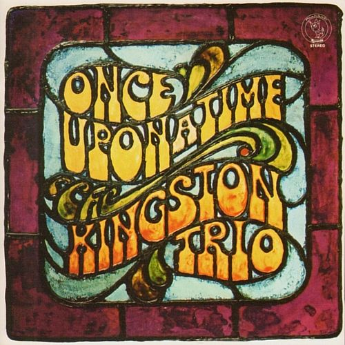 Once Upon a Time by The Kingston Trio