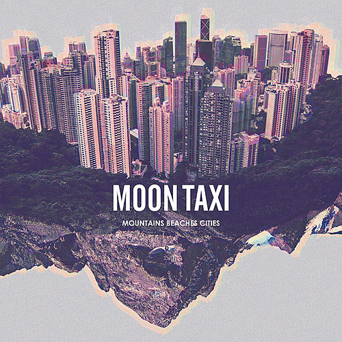 Mountains Beaches Cities von Moon Taxi