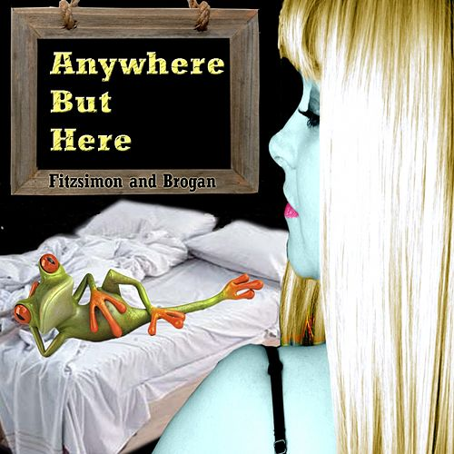 Anywhere But Here de Fitzsimon and Brogan
