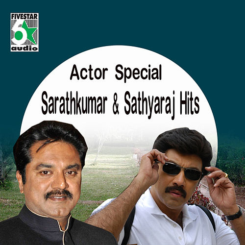 Actor Special - Sarathkumar and Sathyaraj Hits by Various Artists