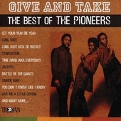 Give and Take - The Best of the Pioneers by The Pioneers