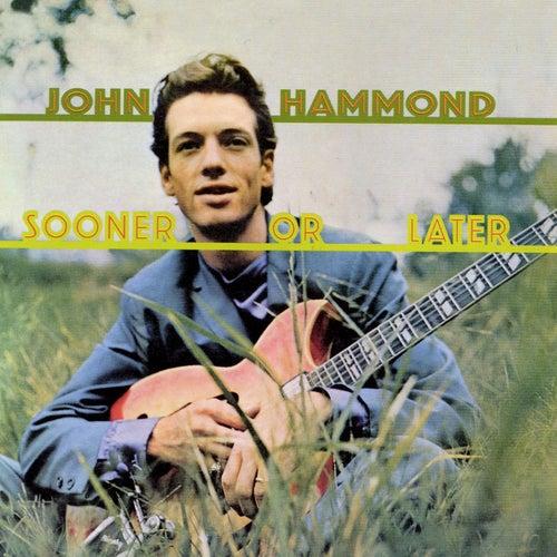Sooner Or Later di John Hammond, Jr.