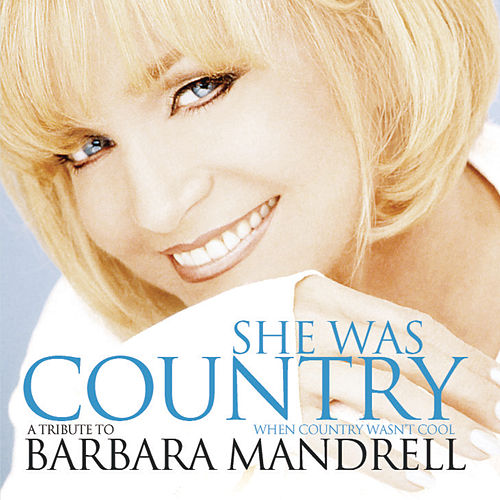 She Was Country When Country Wasn't Cool by Various Artists