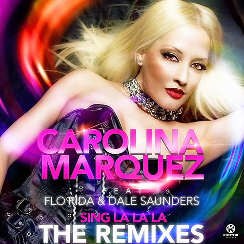 Sing La La La (The Remixes) von Carolina Marquez