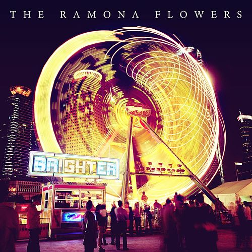Brighter by The Ramona Flowers