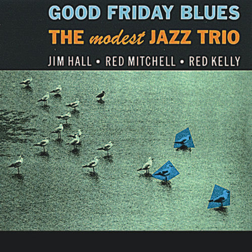 Good Friday Blues (Remastered) de Jim Hall