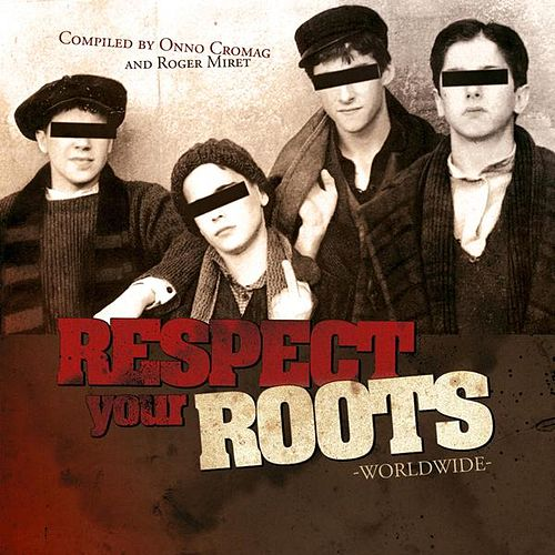 Respect Your Roots Worldwide de Various Artists