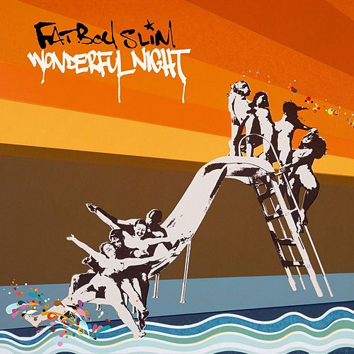 Wonderfull Night von Fatboy Slim