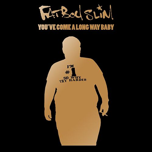 You've Come a Long Way Baby (10th Anniversary Edition) by Fatboy Slim