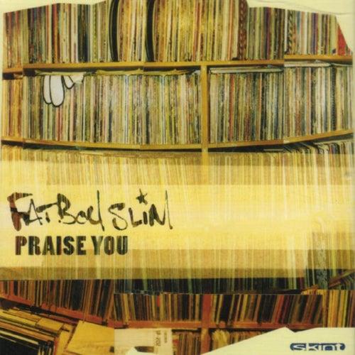 Praise You by Fatboy Slim