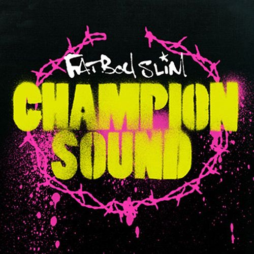 Champion Sound von Fatboy Slim