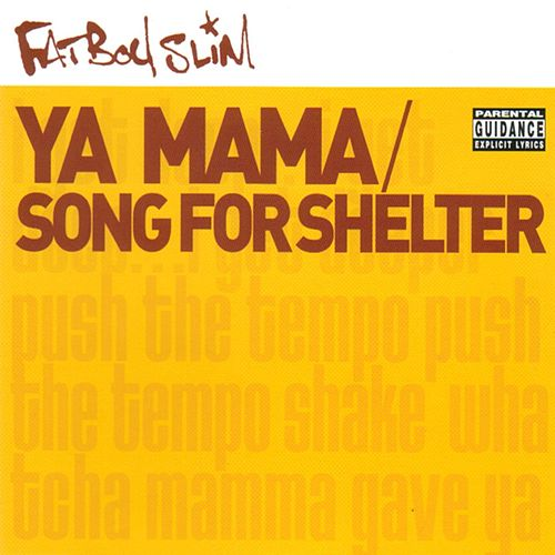 Ya Mama & Song for Shelter von Fatboy Slim