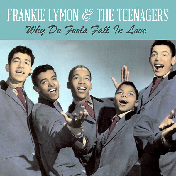 Why Do Fools Fall in Love by Frankie Lymon and the Teenagers : Napster