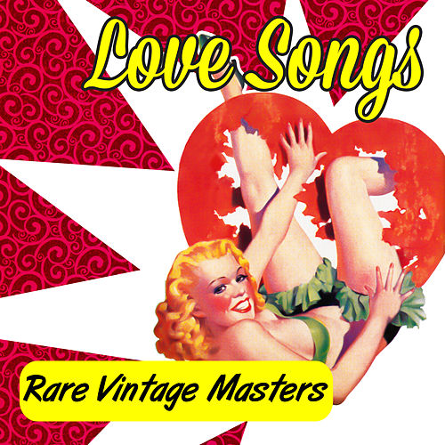 Love Songs - Rare Vintage Masters de Various Artists