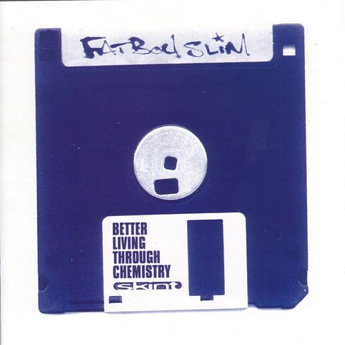 Better Living Through Chemistry de Fatboy Slim