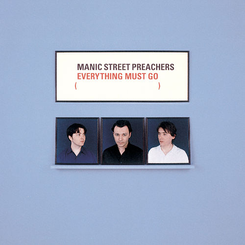 Everything Must Go by Manic Street Preachers