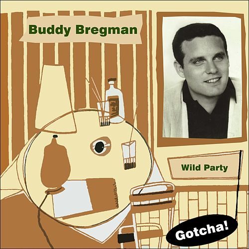 Wild Party (Lounge Serie) von Buddy Bregman