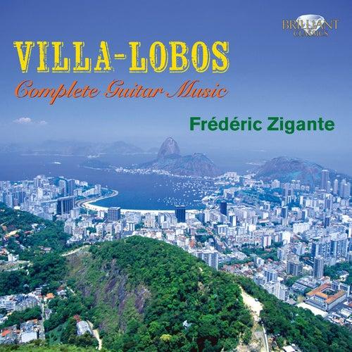 Villa-Lobos: Complete Guitar Music by Frédéric Zigante