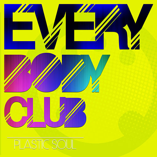Everybody Club de Plastic Soul