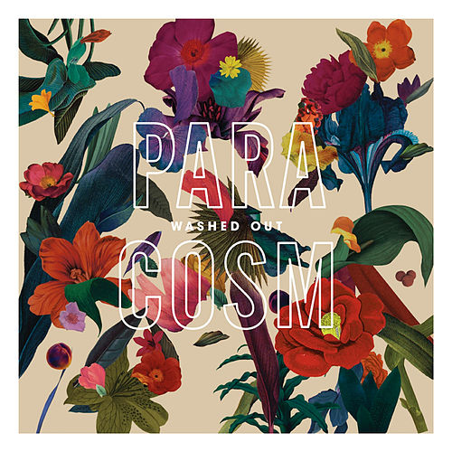 Paracosm de Washed Out