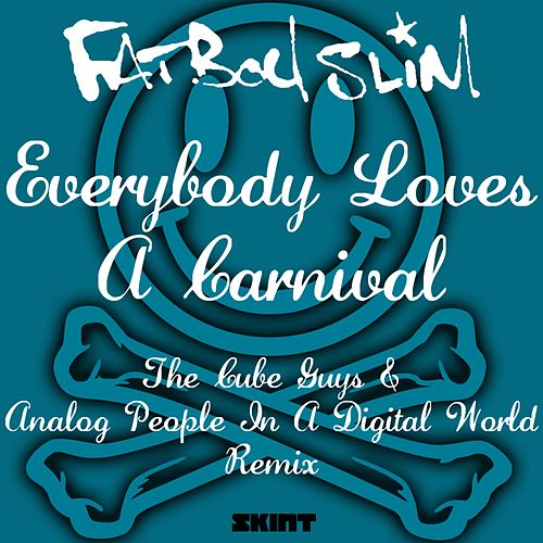 Everybody Loves a Carnival (The Cube Guys & Analog People in a Digital World Remix) von Fatboy Slim