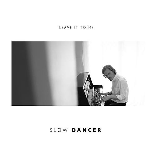 Leave It to Me by Slow Dancer