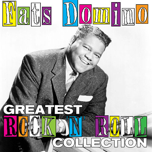 Greatest Rock 'N' Roll Collection de Fats Domino