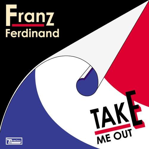 Take Me Out (Remixes) by Franz Ferdinand