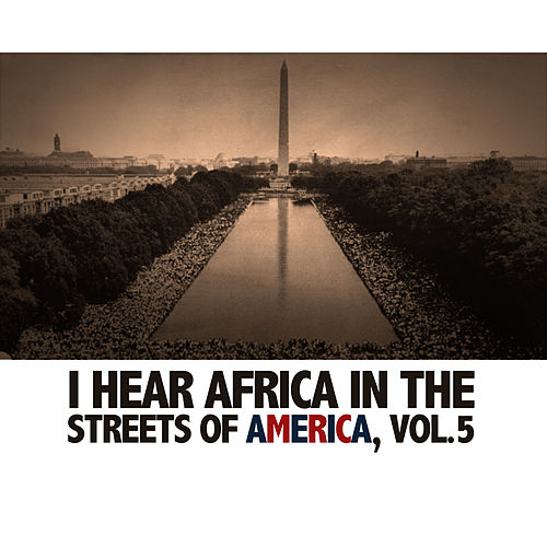 Africa Comes to the Streets of Amerca, Vol. 5 de Various Artists