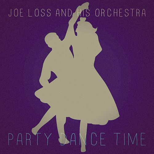 Party Dance Time von Joe Loss & His Orchestra