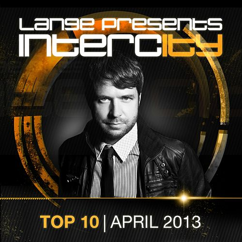 Lange Pres. Intercity Top 10 April 2013 - Ep by Various Artists