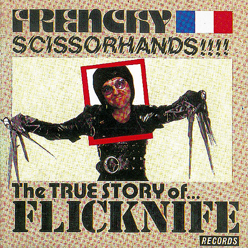 Frenchy Scissorhands (The Best Of Flicknife Records) von Various Artists