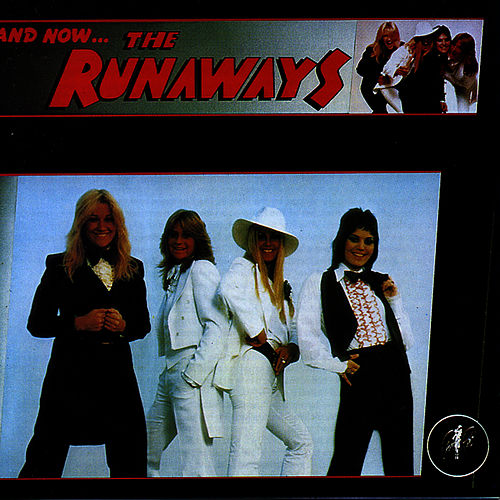 And Now? The Runaways de The Runaways