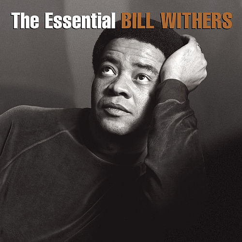 The Essential Bill Withers di Bill Withers